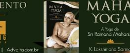 Lançamento – MAHA YOGA – A Yoga de Sri Ramana Maharshi – (2º edição)
